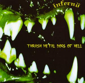 Infernö - Thrash Metal Dogs of Hell