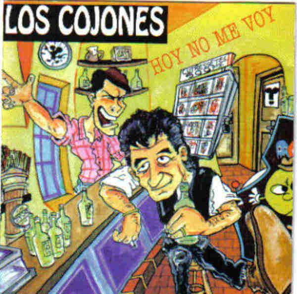 Los Cojones - Hoy no me voy