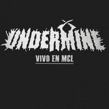 Undermine - Vivo en MCL