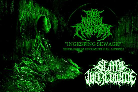 Post Mortal Possession - Ingesting Sewage