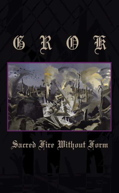 Grok - Sacred Fire Without Form