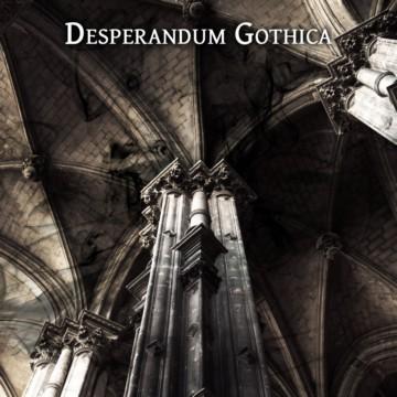 Desperandum Gothica - I