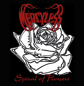 Mercyless - Spiral of Flowers