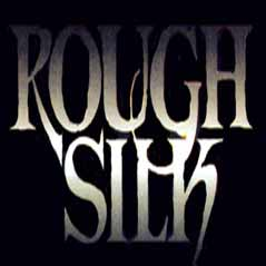 Rough Silk - Rough Silk