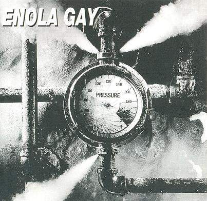 Enola Gay - Pressure