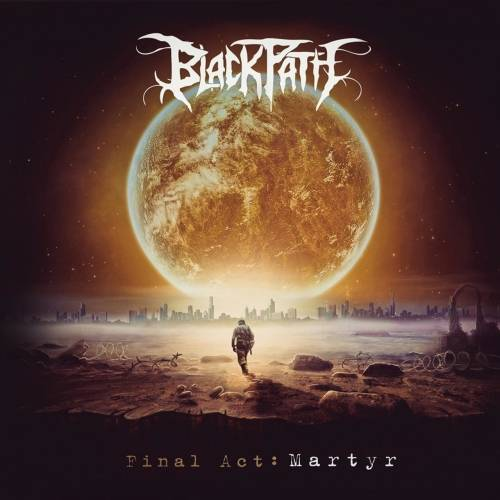 Black Path - Final Act: Martyr