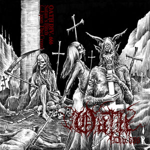 Oath Div. 666 - Satan's Bitch (​.​.​.​upon the Cross)