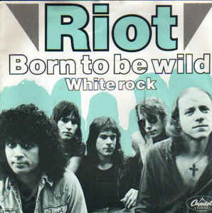 Riot V - Born to be Wild / White Rock