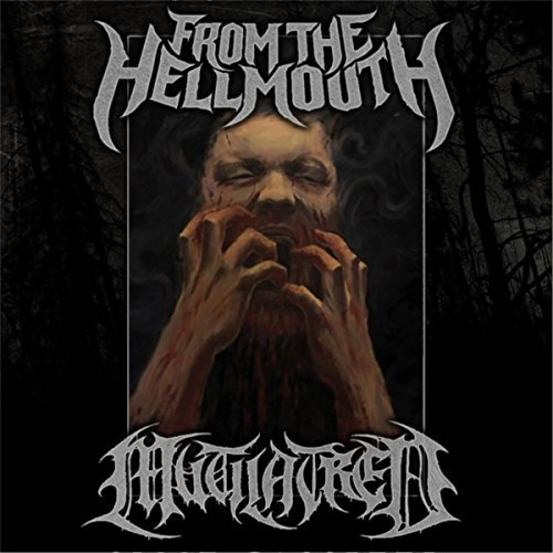 From the Hellmouth / Mutilatred - From the Hellmouth / Mutilatred
