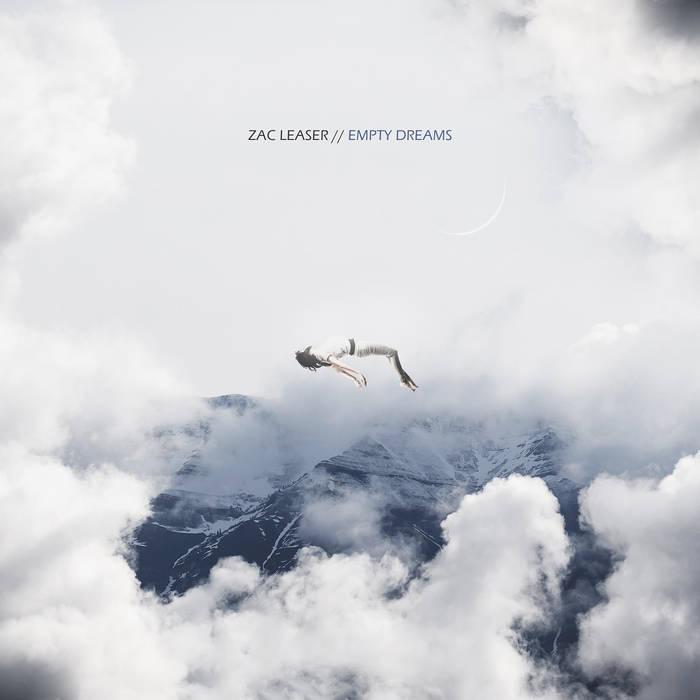 Zac Leaser - Empty Dreams