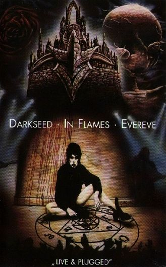 In Flames / EverEve / Darkseed - Live & Plugged