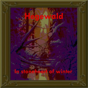 Hegewald - In Stoneheart of Winter
