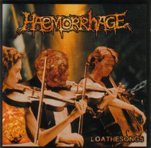 Haemorrhage - Loathesongs