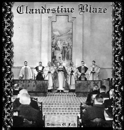 Clandestine Blaze - Deliverers of Faith