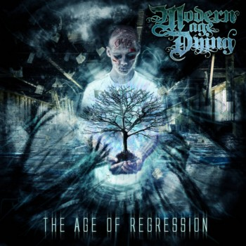 Modern Age Dying - The Age of Regression