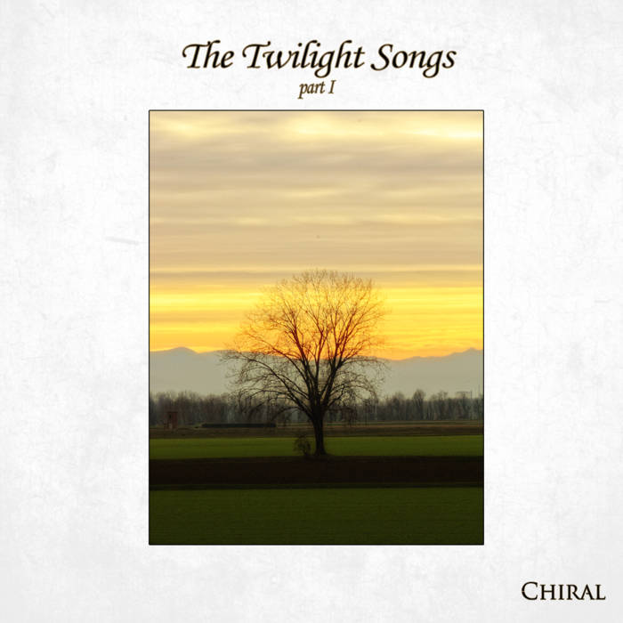 Chiral - The Twilight Songs - part I