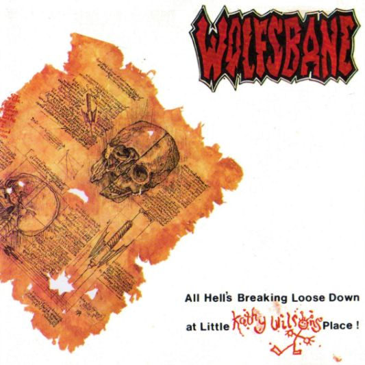 Wolfsbane - All Hell's Breaking Loose Down at Little Kathy Wilson's Place