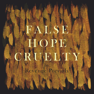 Revenge Prevails - False Hope Cruelty