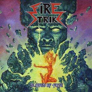 Fire Strike - Slaves of Fate