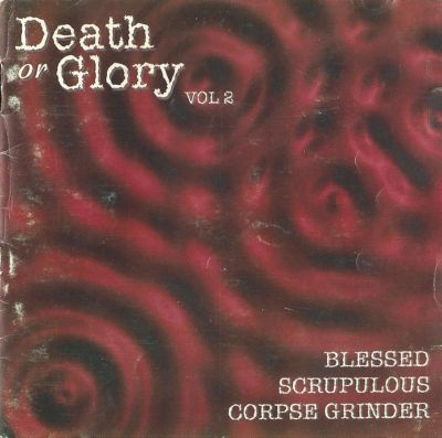 Corpse Grinder / Scrupulous / Blessed - Death or Glory Vol. 2