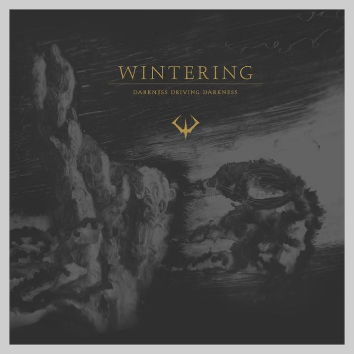Wintering - Darkness Driving Darkness