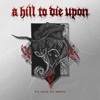 A Hill to Die Upon - Via Artis Via Mortis
