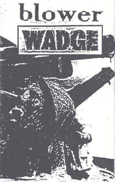 Blower - Blower / Wadge