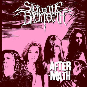 Sick to the Back Teeth - Aftermath