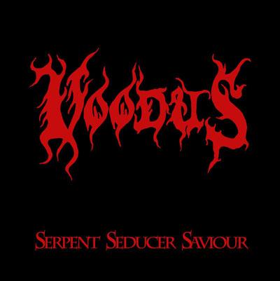Voodus - Serpent Seducer Saviour
