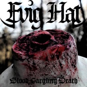 Evig Hat - Blood Gargling Death