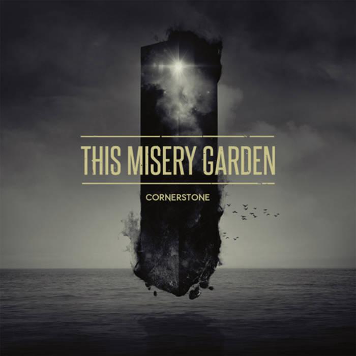 This Misery Garden - Cornerstone