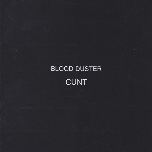 Blood Duster - Cunt