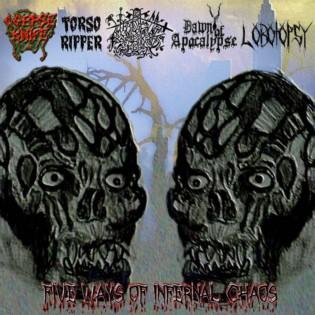 Corpse Knife / Torso Ripper / Dawn of Apocalypse / Headless Berserkers / Lobotopsy - Five Ways of Infernal Chaos