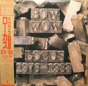 Bow Wow - Locus 1976-1983