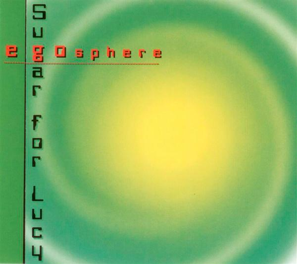 Sugar for Lucy - EgoSphere