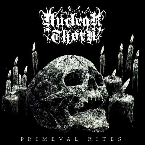 Nuclear Thorn - Primeval Rites
