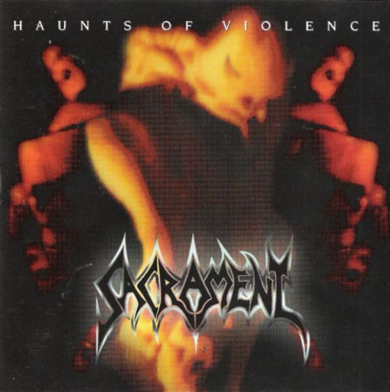 Sacrament - Haunts of Violence