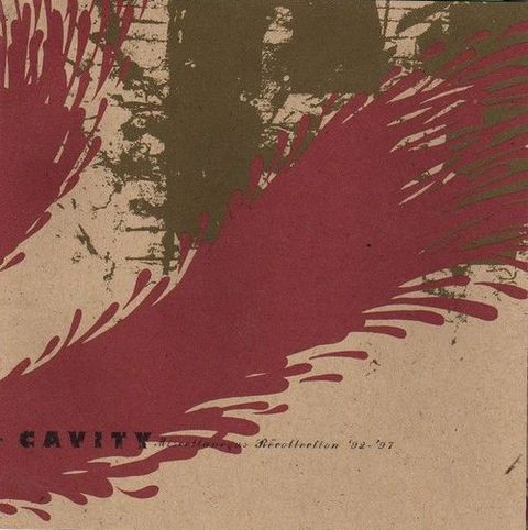 Cavity - Miscellaneous Recollections 92-97