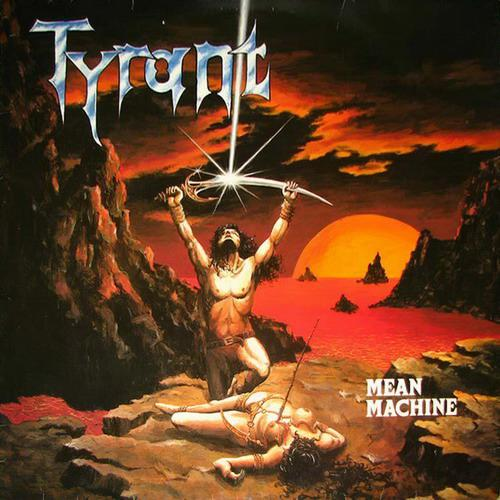 Tyrant - Mean Machine