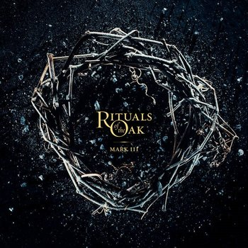 Rituals of the Oak - Mark III