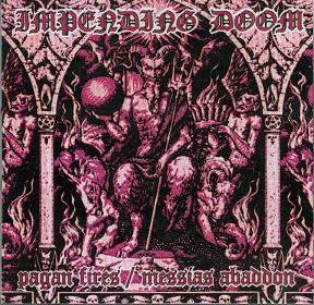 Impending Doom - Pagan Fires / Messias Abaddon