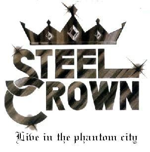 Steel Crown - Live in the Phantom City