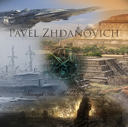 Pavel Zhdanovich - Through the Worlds and Time