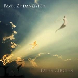Pavel Zhdanovich - Fates Circles