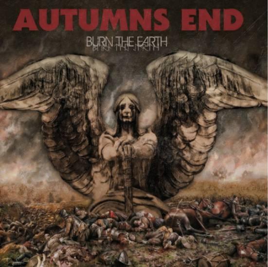 Autumn's End - Burn the Earth