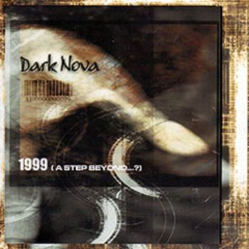 Dark Nova - 1999 (A Step Beyond...?)