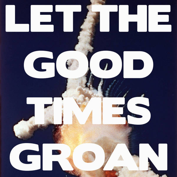Sick to the Back Teeth - Let the Good Times Groan