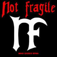 Not Fragile - Who Dares Wins