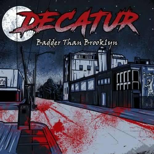 Decatur - Badder than Brooklyn