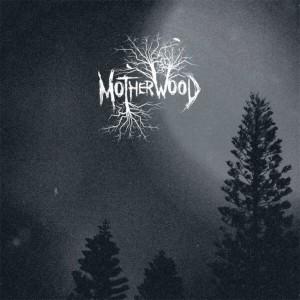 Motherwood - Motherwood